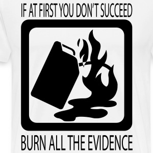 Burn The Evidence HD VECTOR T-Shirts - Men's Premium T-Shirt