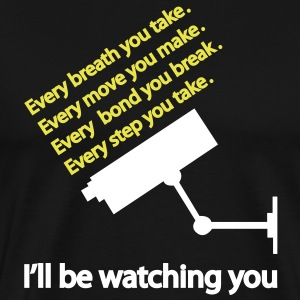 i'll be watching you T-Shirts - Men's Premium T-Shirt