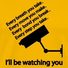 i'll be watching you T-Shirts