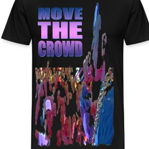 MOVE THE CROWD T-SHIRT [3XL & 4XL] - Men's Premium T-Shirt