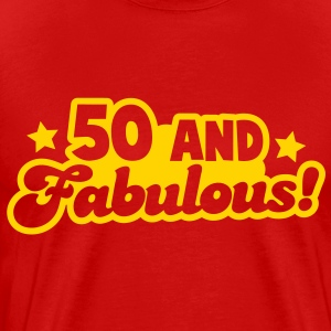 50 fifty and FABULOUS! T-Shirts - Men's Premium T-Shirt
