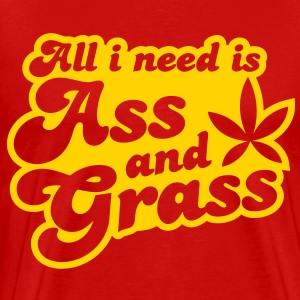 all i need is ass and grass in reverse T-Shirts - Men's Premium T-Shirt