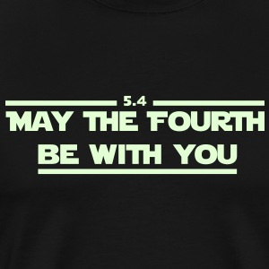 May the fourth be with you. T-Shirts - Men's Premium T-Shirt