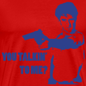 You Talkin' to me? T-Shirts - Men's Premium T-Shirt