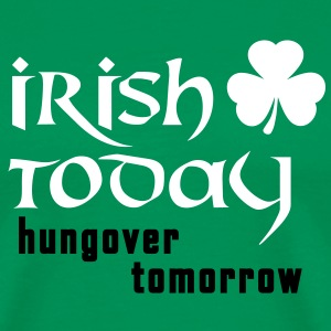 irish today - hungover tomorrow St. Patrick´s Day T-Shirts - Men's Premium T-Shirt