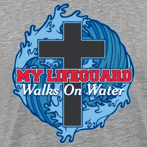 My Life guard Walks on Water - Men's Premium T-Shirt