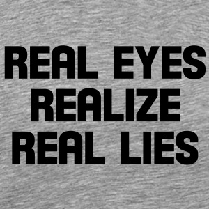 real eyes realize real lies T-Shirts - Men's Premium T-Shirt