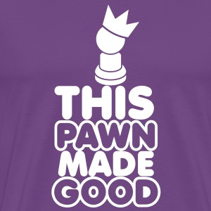 CHESSS humour- THIS PAWN made GOOD! with a chess piece and royal crown T-Shirts - Men's Premium T-Shirt