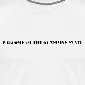 Welcome to the Gunshine State of Florida - Men's Premium T-Shirt