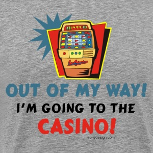 Out Of My Way Casino - Men's Premium T-Shirt