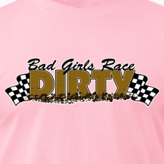 Bad Girls Race Dirty