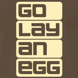 Go lay an egg T-Shirts - Men's Premium T-Shirt