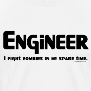 Engineer Zombie Fighter T-Shirts - Men's Premium T-Shirt