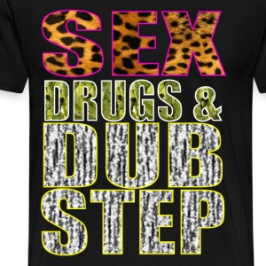 sex drugs & dubstep T-Shirts - Men's Premium T-Shirt