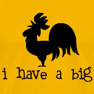 I Have a Big Cock - Men's Premium T-Shirt