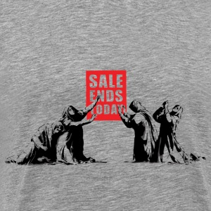 Banksy Sale Ends Today - Men's Premium T-Shirt