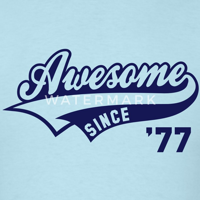 Awesome SINCE 77 Birthday Anniversary T-Shirt NS - Men's T-Shirt