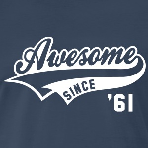 Awesome SINCE 61 Birthday Anniversary T-Shirt WN - Men's Premium T-Shirt