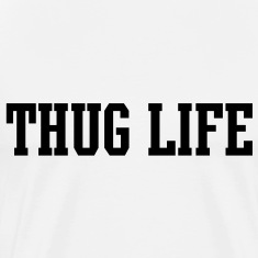 Thug Life [new] T-Shirts