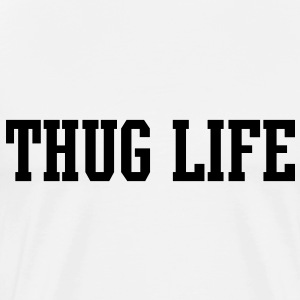 Thug Life [new] T-Shirts - Men's Premium T-Shirt
