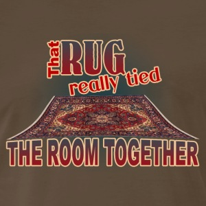 That Rug Really Tied the Room Together T-Shirt - Men's Premium T-Shirt
