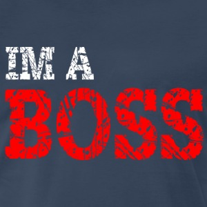 IM A BOSS T-Shirt - Men's Premium T-Shirt