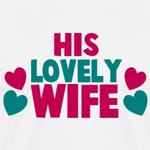 His Lovely Wife  T-Shirts - Men's Premium T-Shirt
