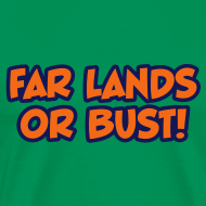 Design ~ Far Lands or Bust Logo Men's Heavyweight