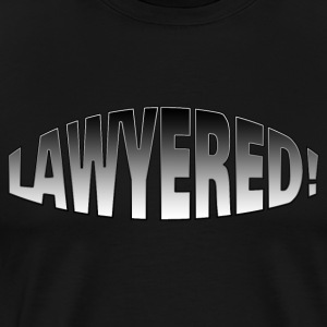 Lawyered T-Shirt - Men's Premium T-Shirt