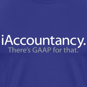 iAccountancy - there's GAAP for that - iSpoof - Men's Premium T-Shirt