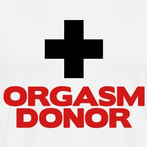Orgasm Donor T-Shirts - Men's Premium T-Shirt