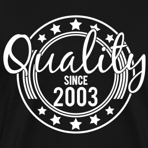 Birthday - Quality since 2003 T-Shirts - Men's Premium T-Shirt