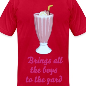 My Milkshake Brings - Men's T-Shirt by American Apparel