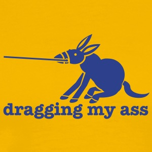 dragging my ass with donkey pulling on reins T-Shirts - Men's Premium T-Shirt