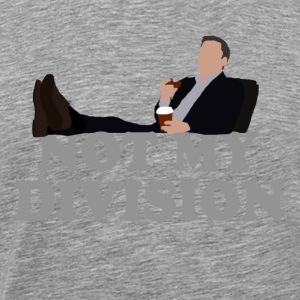 Not My Division - Men's Premium T-Shirt