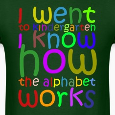 I Went to Kindergarten T-Shirt