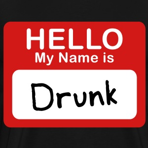 Hello My Name Is Drunk - Men's Premium T-Shirt