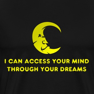 I Can Access Your Mind T-Shirt - Men's Premium T-Shirt