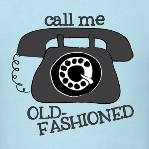 Call Me Old-Fashioned T-Shirt - Men's T-Shirt