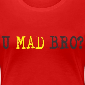 YOU MAD BRO Women's T-Shirts - Women's Premium T-Shirt