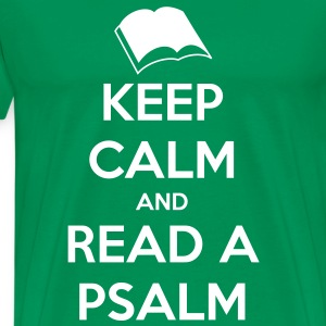 Keep Calm and Read a Psalm - Men's Premium T-Shirt