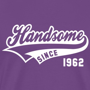 Handsome SINCE 1962 - Birthday Anniversaire T-Shirt WP - Men's Premium T-Shirt