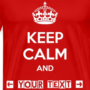 Keep Calm And  - internet meme - Men's Premium T-Shirt