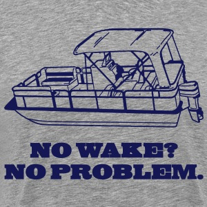 No Wake? No Problem. T-Shirts - Men's Premium T-Shirt