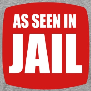 AS SEEN IN JAIL TSHIRT [3XL & 4XL] - Men's Premium T-Shirt