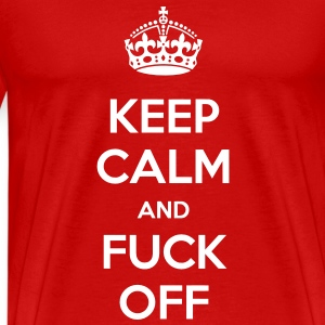 Keep Calm and Fuck Off - internet meme - Men's Premium T-Shirt