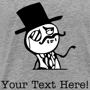 Like a sir - With your custom text! - internet mem - Men's Premium T-Shirt