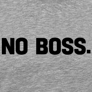 no boss T-Shirts - Men's Premium T-Shirt