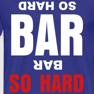 BAR SO HARD - Men's Premium T-Shirt