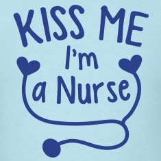 KISS ME I'm a NURSE! with love heart stethoscope T-Shirts